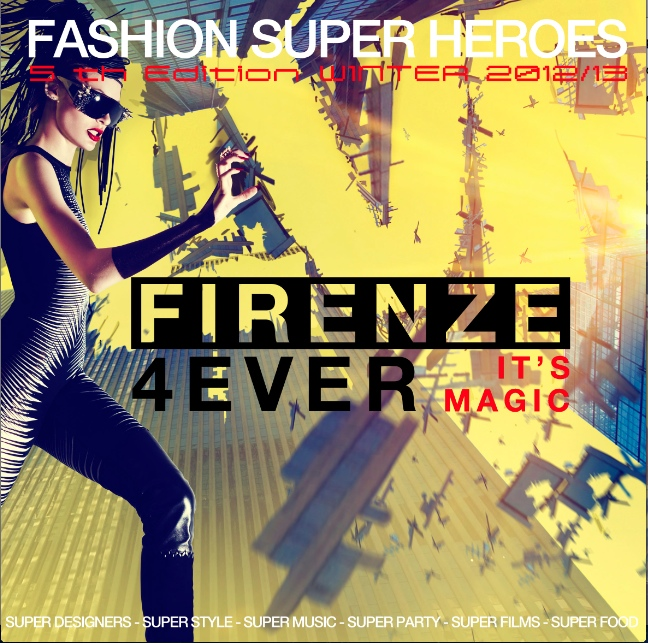 Fashion Super heroes firenze forever Luisa Via Roma is pleased to invite you to our Fashion Super Heroes Party ...